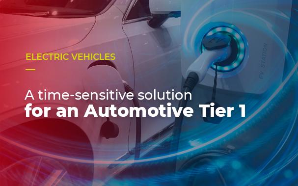 A time-sensitive solution for an Automotive Tier 1